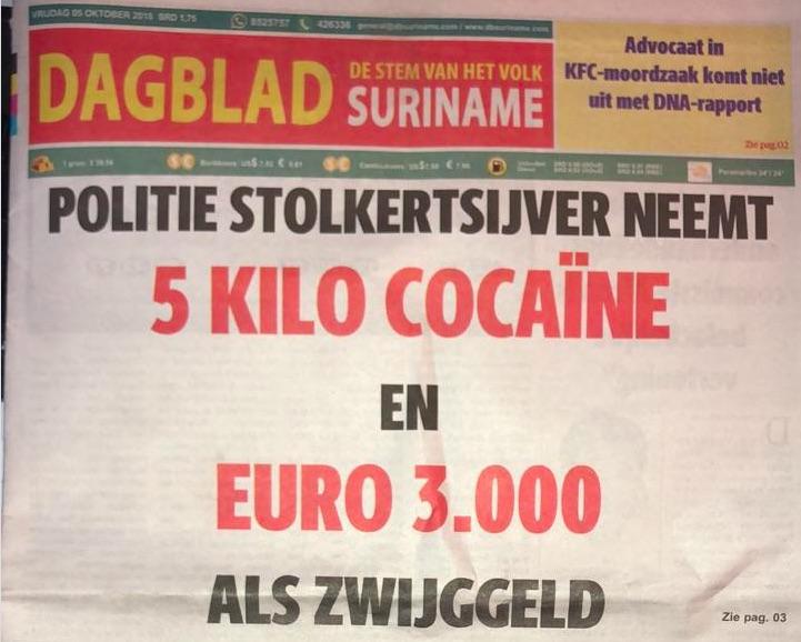 Dagblad Suriname: 'politie neemt cocaïne en euro's aan als zwijggeld'