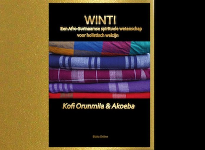 Boek: Winti Een Afro-Surinaamse spirituele wetenschap voor holistisch welzijn